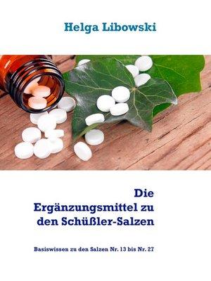cover image of Die Ergänzungsmittel zu den Schüßler-Salzen