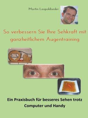 cover image of So verbessern Sie Ihre Sehkraft mit ganzheitlichem Augentraining