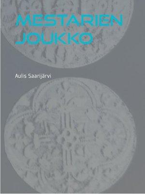 cover image of Mestarien joukko