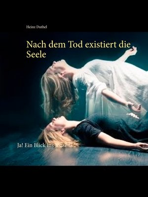 cover image of Nach dem Tod existiert die Seele
