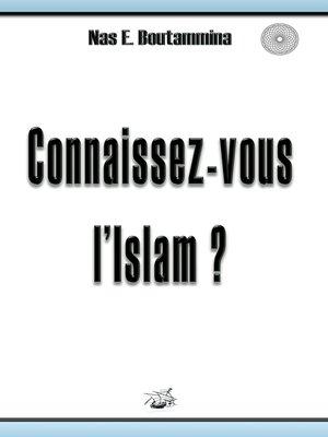 cover image of Connaissez-vous l'Islam ?
