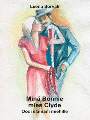 cover image of Minä Bonnie--mies Clyde