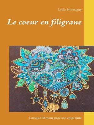 cover image of Le coeur en filigrane