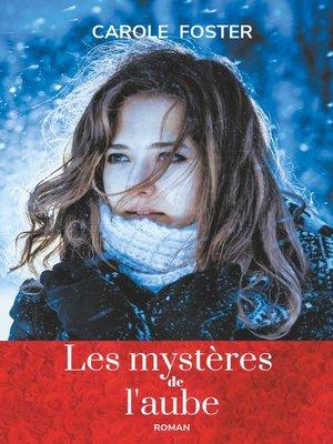 cover image of Les mystères de l'aube