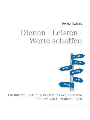 cover image of Dienen--Leisten--Werte schaffen