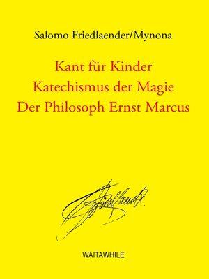 cover image of Kant für Kinder / Katechismus der Magie / Der Philosoph Ernst Marcus