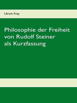 cover image of Die Philosophie der Freiheit von Rudolf Steiner als Kurzfassung