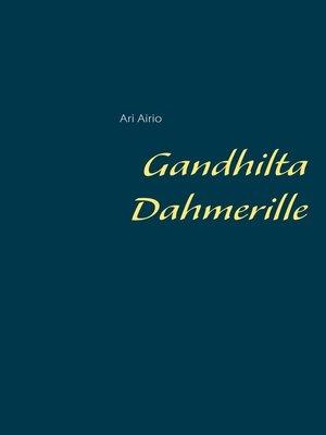 cover image of Gandhilta Dahmerille