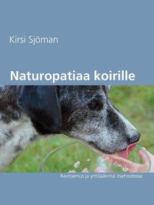 cover image of Naturopatiaa koirille
