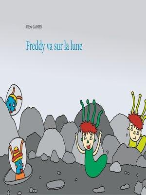 cover image of Freddy va sur la lune