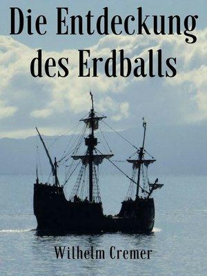 cover image of Die Entdeckung des Erdballs