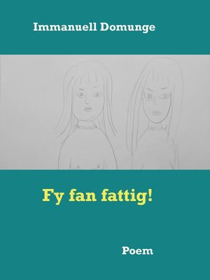 cover image of Fy fan fattig!