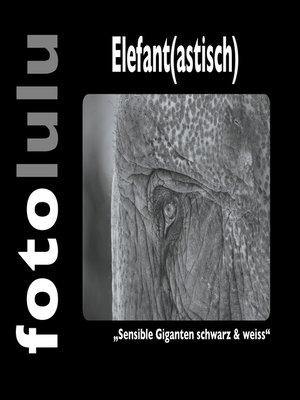 cover image of Elefant(astisch)