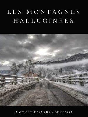 cover image of Les Montagnes Hallucinées