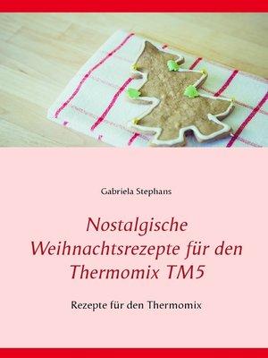 cover image of Nostalgische Weihnachtsrezepte für den Thermomix TM5