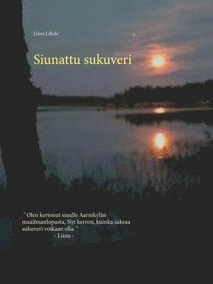 cover image of Siunattu sukuveri
