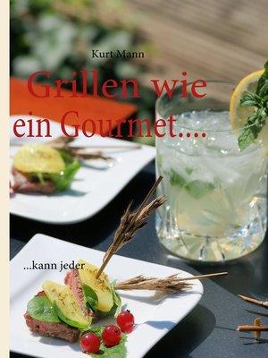 cover image of Grillen wie ein Gourmet...