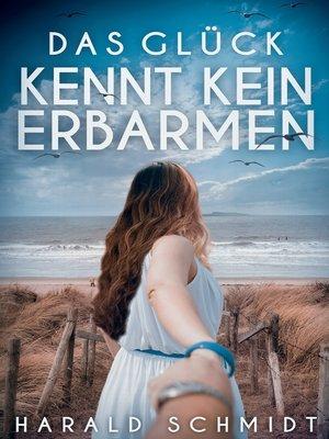 cover image of Das Glück kennt kein Erbarmen