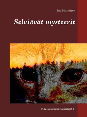 cover image of Selviävät mysteerit