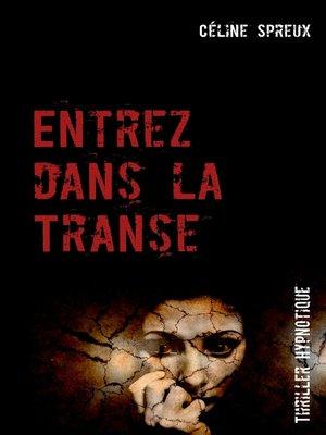 cover image of Entrez dans la Transe