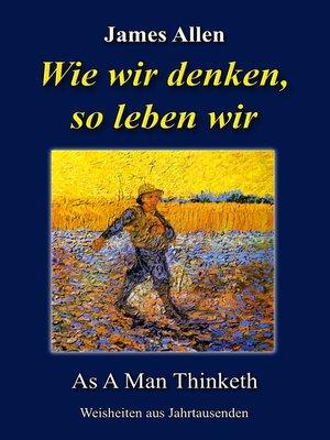 cover image of Wie wir denken, so leben wir