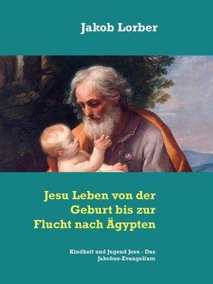 cover image of Jesu Leben von der Geburt bis zur Flucht nach Ägypten