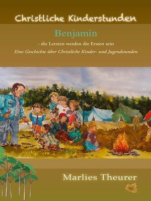 cover image of Benjamin--Die Letzten werden die Ersten sein.