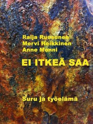 cover image of Ei itkeä saa
