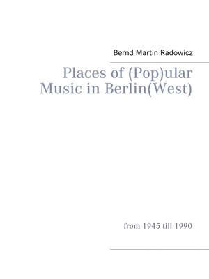 cover image of Places of (Pop)ular Music in Berlin(West)