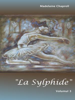 """cover image of """"La Sylphide"""" Volumul 3"""