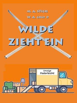 cover image of Wilde zieht ein