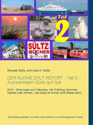 cover image of Der kleine Sylt Report--Teil 2--Autorenteam Sültz auf Sylt