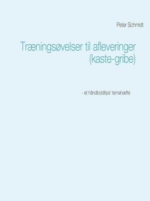 cover image of Træningsøvelser til afleveringer (kaste-gribe)