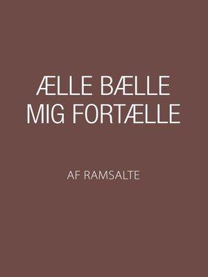 cover image of Ælle Bælle mig fortælle
