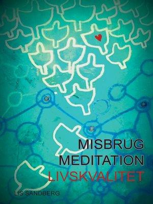 cover image of Misbrug, Meditation, Livskvalitet