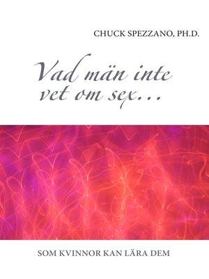 cover image of Vad män inte vet om sex...