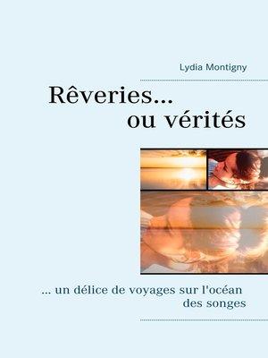cover image of Rêveries ou vérités