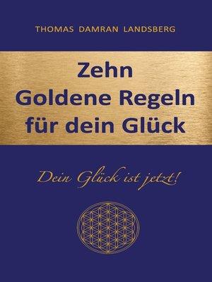 cover image of Zehn Goldene Regeln für dein Glück