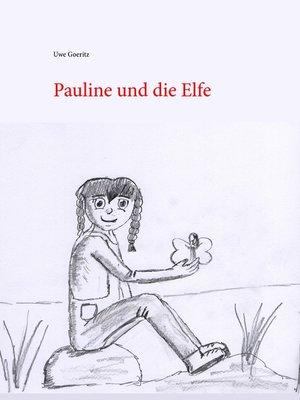 cover image of Pauline und die Elfe