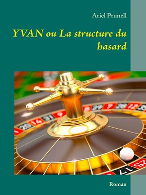 cover image of Yvan ou La structure du hasard
