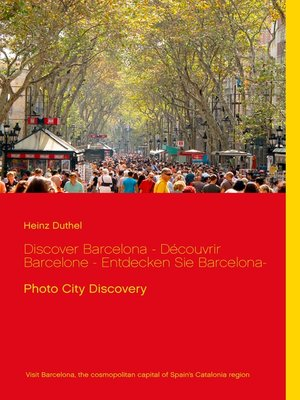 cover image of Discover Barcelona-- Découvrir Barcelone --Entdecken Sie Barcelona-