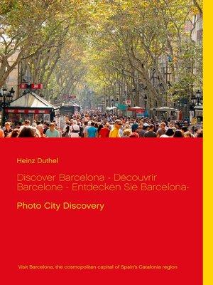 cover image of Discover Barcelona-- Découvrir Barcelone --Entdecken Sie Barcelona-