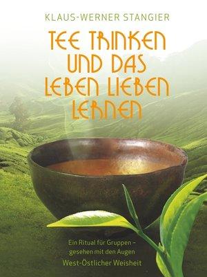 cover image of Tee trinken und das Leben lieben lernen