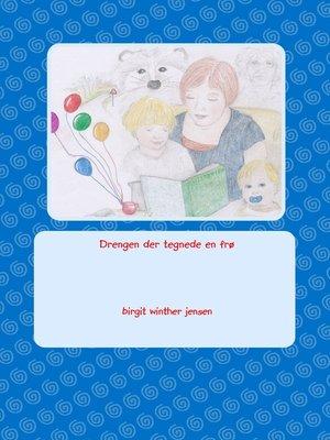 cover image of Drengen der tegnede en frø