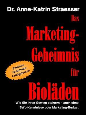 cover image of Das Marketing-Geheimnis für Bioläden