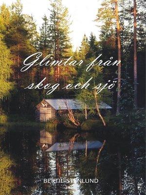 cover image of Glimtar från skog och sjö