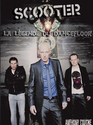 cover image of scooter la légende du dancefloor 20 ans de hardcore ( anniversaire )