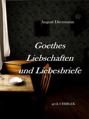 cover image of Goethes Liebschaften und Liebesbriefe.