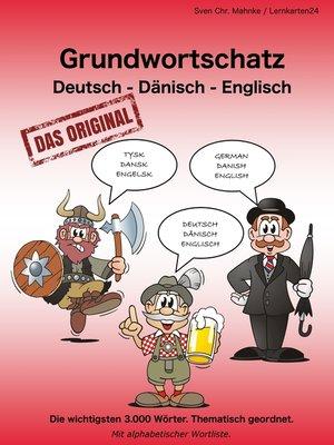 cover image of Grundwortschatz Deutsch--Dänisch--Englisch