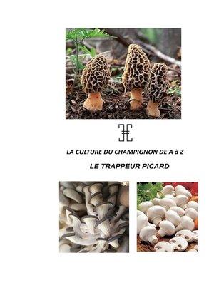 cover image of LA CULTURE DU CHAMPIGNON DE a à Z